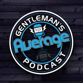 Episode 30 - The Average Gentleman are Rock Climbing....with Special Guests