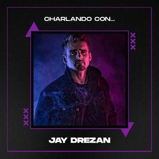 Charlando con... JAY DREZAN | Ep 4 | De rock y heavy metal a música electrónica