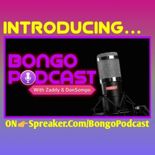 Introducing Bongo Podcast