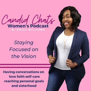 Season 1 Episode1: Staying Focused on the Vision