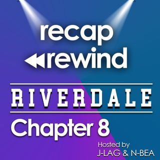 "Riverdale - 1x08 ""Chapter 08: The Outsiders"" // Recap Rewind //"
