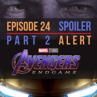 Episode 24 : Endgame Review Part 2 **Spoiler Alert**
