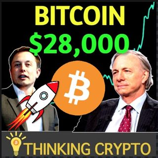 Bitcoin Hits $28,000 & Ray Dalio & Elon Musk Will Capitulate To Bitcoin Soon! - Ripple XRP Scam