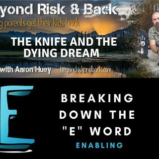 "Breaking Down The ""E"" Word: Enabling"