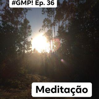 Meditação - The 'Good Morning Portugal!' Podcast - Episode 37