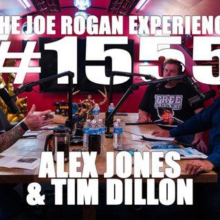 #1555 - Alex Jones & Tim Dillon