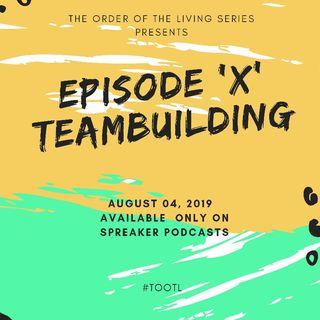 Episode X-'Team Building' Part 1