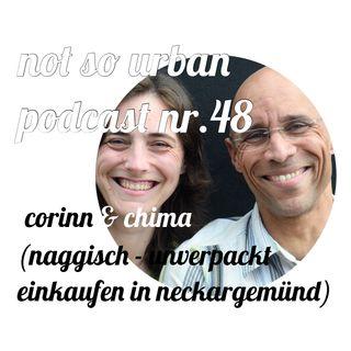 not so urban podcast nr.48: Corinn & Chima (NAGGISCH Unverpackt einkaufen in Neckargemünd)