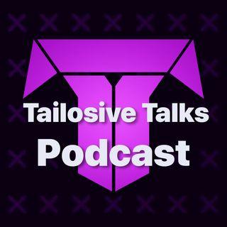 Tailosive Talks