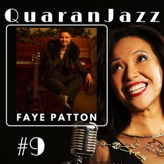 QuaranJazz episode #9 - Interview with Faye Patton