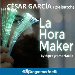 #103. Cultura Maker e IoT con Cesar García de La Hora Maker