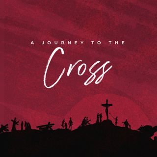 A Journey to the Cross