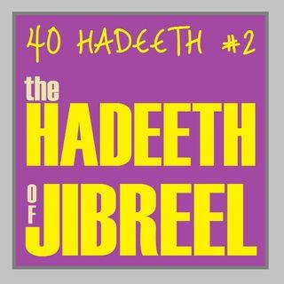 40H#2: The Hadeeth of Jibreel (Part 3)