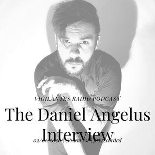The Daniel Angelus Interview.