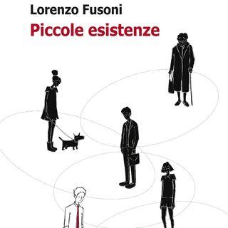 """Lorenzo Fusoni """"Piccole esistenze"""""""