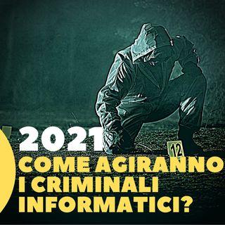 Ep. 10 - 2021, i criminali informatici come agiranno? | EXCLUSIVE NETWORKS