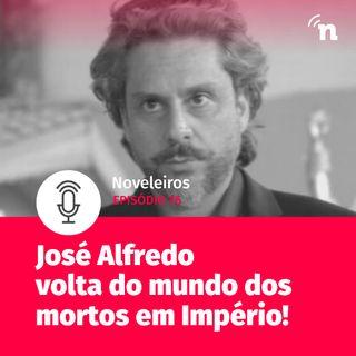 #76 - José Alfredo ressurge do mundo dos mortos em Império!