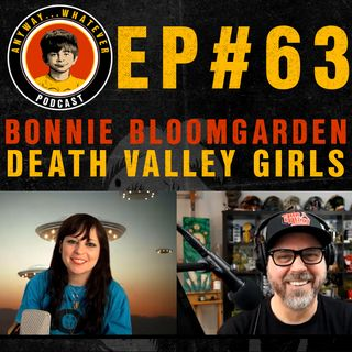 Ep:63 Bonnie Bloomgarden of Death Valley Girls