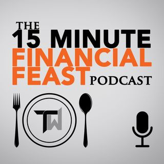 The 15 Minute Financial Feast Podcast