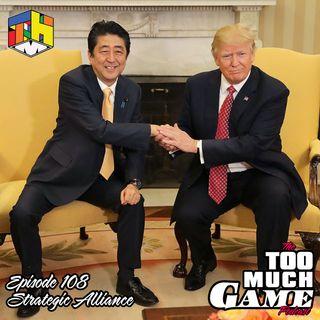 Episode 108 - Strategic Alliance