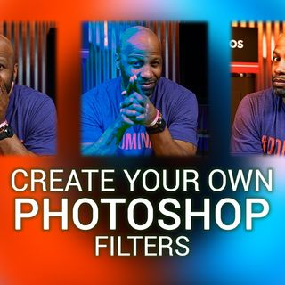 Hands-On Photography 20: How To Create Filters In Photoshop