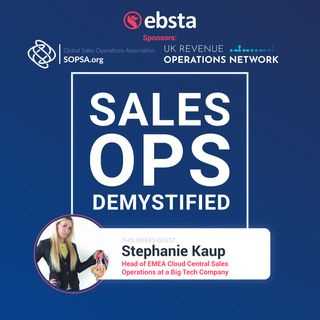 How to Balance Sales Strategy and Operations with Stephanie Kaup, Head of EMEA Cloud Central Sales Operations at Big Tech Company