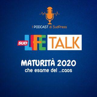 SudLife Talk episodio 6 - Maturità 2020 che esame del Caos