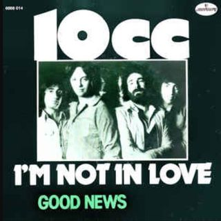 10cc I'M NOT IN LOVE