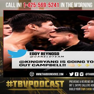 ☎️Canelo's Trainer Eddie Reynoso:🔥King Ryan Garcia Is Going to Knockout Luke Campbell😱🍻🍾