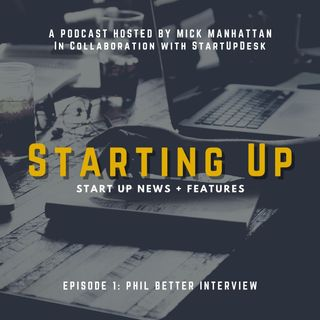 Starting Up Podcast Phil Better Interview