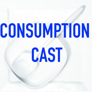 Episode 1 - What is the Consumption Cast? To Consume or to be Consumed