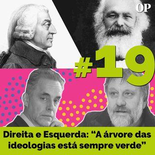 """#19 - Direita e Esquerda: """"A árvore das ideologias está sempre verde"""""""