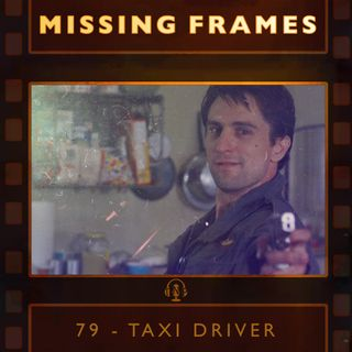 Episode 79 - Taxi Driver