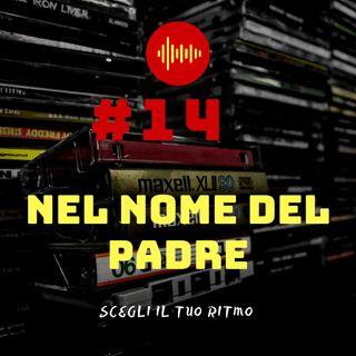 #14 - Nel nome del padre