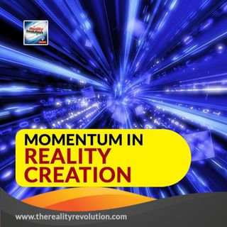 Momentum In Reality Creation