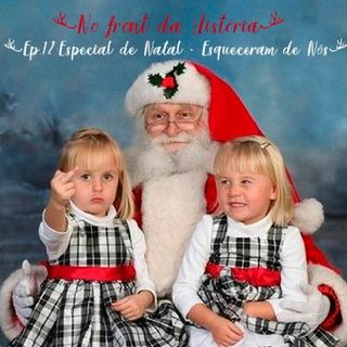 Esqueceram De Nós - Especial De Natal #12