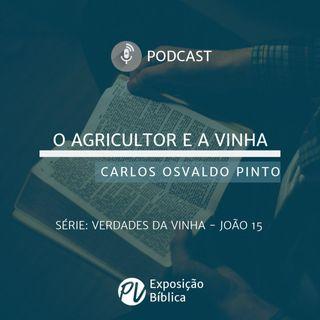 Verdades da Vinha - O Agricultor e a Vinha- Carlos Osvaldo Pinto