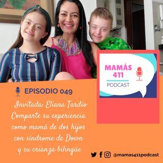 049 -  Invitada: Eliana Tardío. Comparte su experiencia como mamá de dos hijos con síndrome de Down y su crianzabilingüe