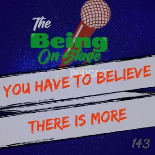 You Have to Believe There is More