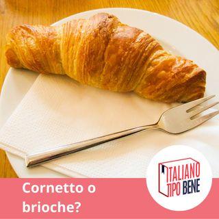 #13 - Cornetto o brioche?