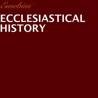 Eusebius' Ecclesiastical History - Part 11