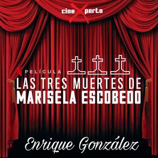 """CineXperto """"Las Tres Muertes de Marisela Escobedo"""""""