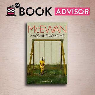 """""""Macchine come me"""" di Ian McEwan: l'imperfezione umana degli androidi"""