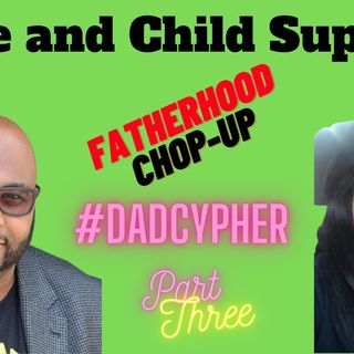 Dad Tips: Race and Child Support - #DadCypher Fatherhood Chop-UP - SD 480p