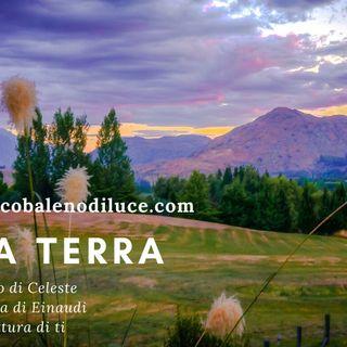 La mia Terra. Testo di Celeste, musica di Einaudi. Lettura di ti