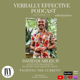 "EPISODE CL | ""FIGHTING THE CURRENT"" w/ DAVID QUARLES, IV"