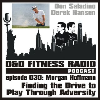 D&D Fitness Radio Podcast - Episode 030:  Morgan Hoffmann - Finding the Drive to Play Through Adversity