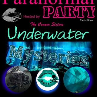 Episode 33 - Paranormal Party-Underwater Mysteries