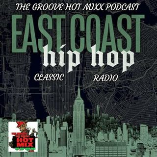 THE GROOVE HOT MIXX PODCAST RADIO EAST COAST HIP HOP SHOW