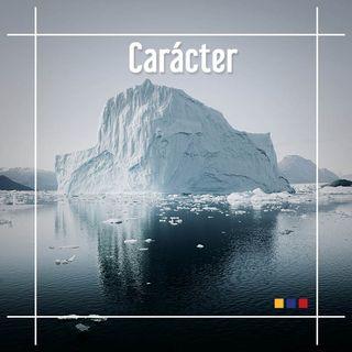 EP: 1 Carácter/ Estar de pie y permanecer con la frente en alto/ Alejandra Arteaga